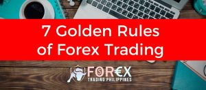 7 Golden Rules of Forex Trading
