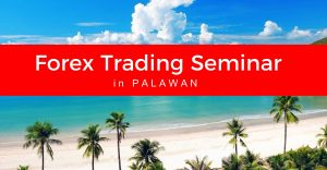 Free Forex Trading Seminar in Palawan